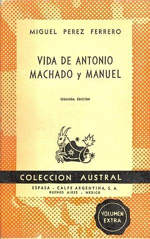 VIDA DE ANTONIO MACHADO Y MANUEL: Miguel Perez Ferrero