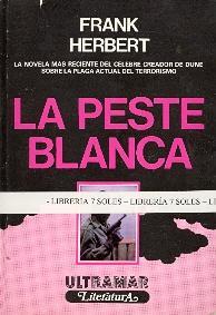 LA PESTE BLANCA (LA NOVELA MAS RECIENTE DEL CELEBRE CREADOR DE DUNE SOBRE LA PLAGA ACTUAL DEL ...