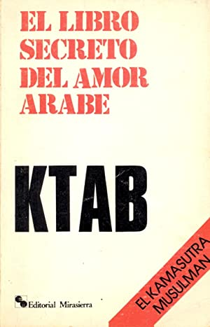 KTAB - EL LIBRO SECRETO DEL AMOR ARABE - EL KAMASUTRA MUSULMAN: Omer Halebi Abu Otman y Paul de ...
