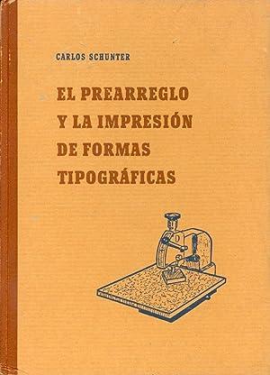 EL PREARREGLO YLA IMPRESION DE FORMAS TIPOGRAFICAS: Carlos Schunter