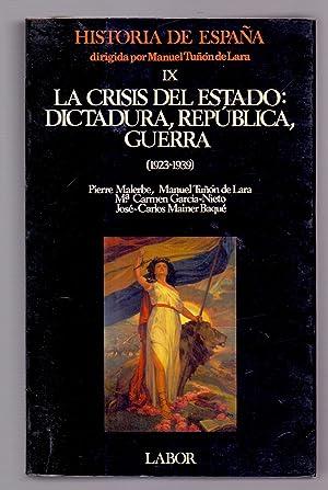 LA CRISIS DEL ESTADO: DICTADURA, REPUBLICA, GUERRA: Pierre Malerbe, Manuel