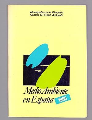 MEDIO AMBIENTE EN ESPAÑA, 1985: Carmen de Andres Conde, Vicente Belloch Marques y Otros