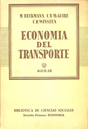 ECONOMIA DEL TRANSPORTE: M. Beckmann, C. B. McGuire y C. B. Winsten