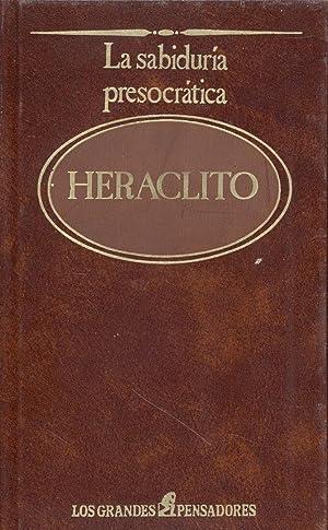 LA SABIDURIA PRESOCRATICA: Heraclito