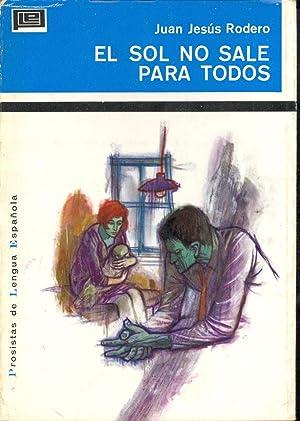 EL SOL NO SALE PARA TODOS: Juan Jesus Rodero