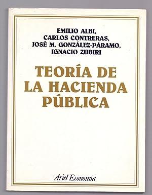 TEORIA DE LA HACIENDA PUBLICA: Albi, Contreras, Gonzalez-Paramo y Zubiri