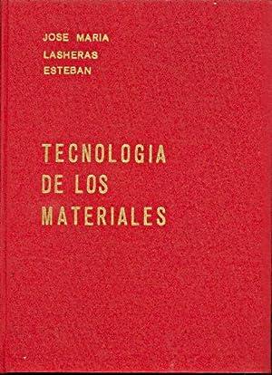 TECNOLOGIA DE LOS MATERIALES: Jose M. Lasheras Esteban
