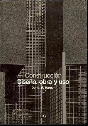 CONSTRUCCION - DISEÑO, OBRA Y USO: Dennis R. Harper