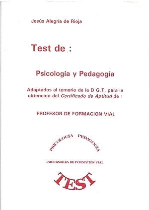 TEST DE PSICOLOGIA Y PEDAGOGIA - ADAPTADOS AL TEMARIO DE LA D.G.T. PARA OBTENCION DEL CERTIFICADO ...