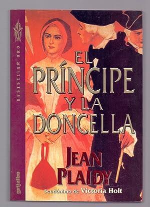 EL PRINCIPE Y LA DONCELLA: Victoria Holt seudonimo Jean Plaidy