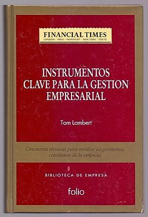 INSTRUMENTOS CLAVE PARA LA GESTION EMPRESARIAL: Tom Lambert
