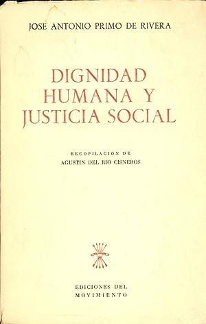DIGNIDAD HUMANA Y JUSTICIA SOCIAL: Jose Antonio Primo
