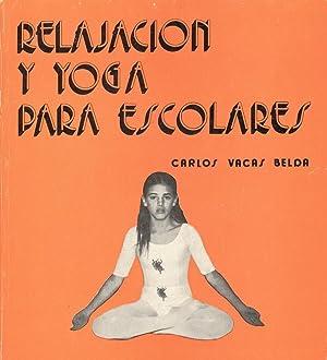 RELAJACION Y YOGA PARA ESCOLARES: Carlos Vacas Belda