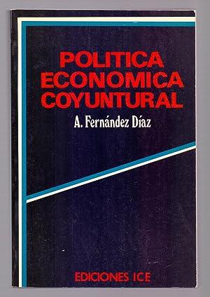 POLITICA ECONOMICA COYUNTURAL: Andres Fernandez Diaz