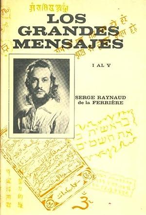 LOS GRANDES MENSAJES - I AL V -: Serge Raynaud de la Ferriere