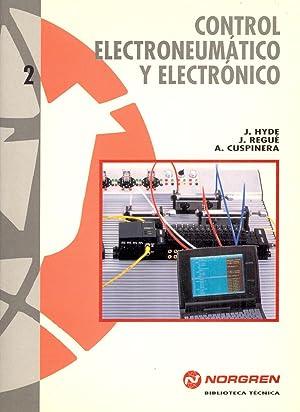 CONTROL ELECTRONEUMATICO Y ELECTRONICO: J. Hyde - J. Regue - A. Cuspinera