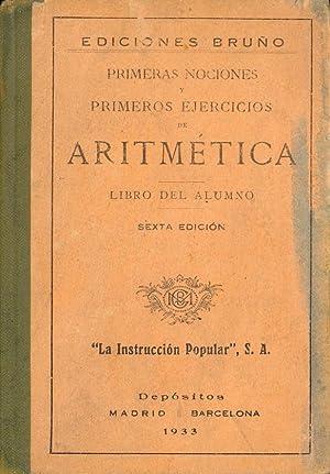 ARITMETICA - PRIMERAS NOCIONES y PRIMEROS EJERCICIOS: Ediciones Bruño