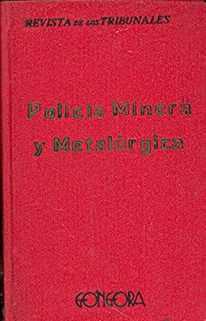 POLICIA MINERA Y METALURGICA - DECRETO DE 23 DE AGOSTO DE 1934, ALUMBRAMIENTO DE AGUAS.: Revista de...