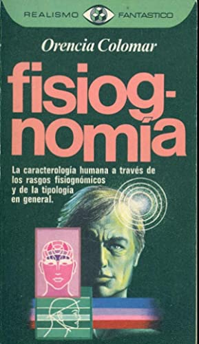 FISIOGNOMIA LA CARACTEROLOGIA HUMANA A TRAVES DE LOS RASGOS FISIOGNOMICOS DE LA TIPOLOGIA EN ...