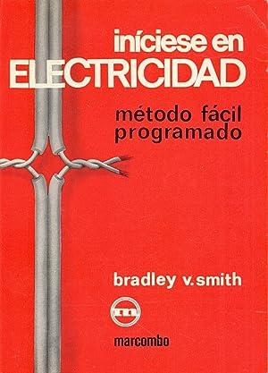 INICIESE EN ELECTRICIDAD - METODO FACIL PROGRAMADO: Bradley V. Smith