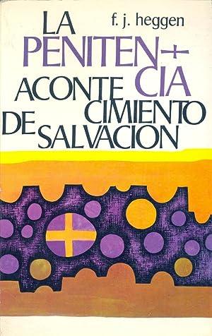 LA PENITENCIA - ACONTECIMIENTO DE SALVACION: F. J. Heggen