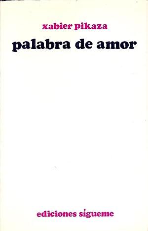 PALABRA DE AMOR: Xabier Pikaza