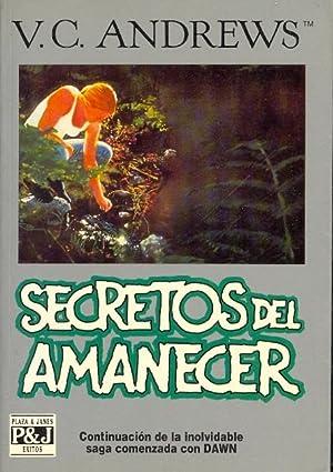 SECRETOS DEL AMANECER -CONTINUACION DE LA INOLVIDABLE SAGA COMENZADA CON DAWN-: V. C. Andrews