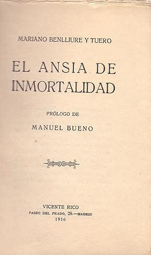 EL ANSIA DE INMORTALIDAD, Prologo de Manuel Bueno: Mariano Benlliure y Tuero