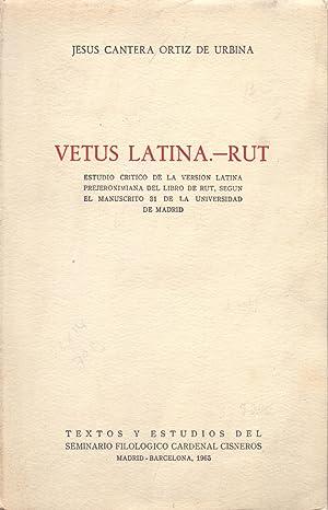 VETUS LATINA-RUT,estudio critico de la version latina: Jesus Cantera Ortiz