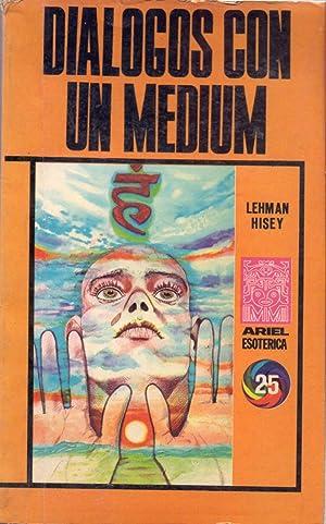 DIALOGOS CON UN MEDIUM: Lehman Hisey
