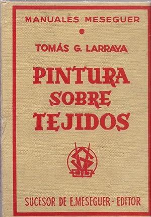 PINTURA SOBRE TEJIDOS: Tomas G. Larraya