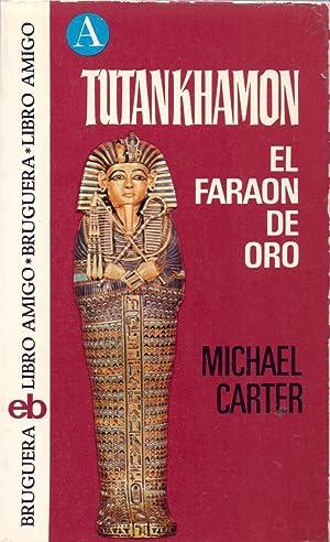 TUTANKHAMON - EL FARAON DE ORO -: Michael Carter