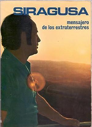 SIRAGUSA - MENSAJERO DE LOS EXTRATERRESTRES -: Victorino del Pozo