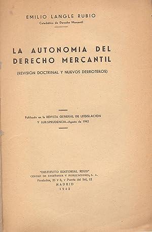 LA AUTONOMIA DEL DERECHO MERCANTIL, ( revision: Emilio Langle Rubio
