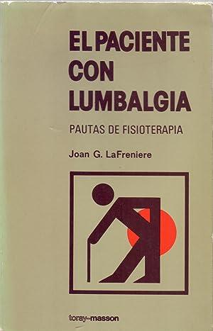 EL PACIENTE CON LUMBALGIA - PAUTAS DE FISIOTERAPIA: Joan G. LaFreniere