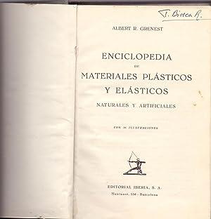 ENCICLOPEDIA DE MATERIALES PLASTICOS Y ELASTICOS, naturales y artificiales: Albert R. Grenest