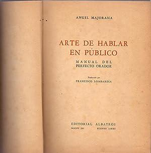 ARTE DE HABLAR EN PUBLICO, manual del perfecto orador: Angel Majorana