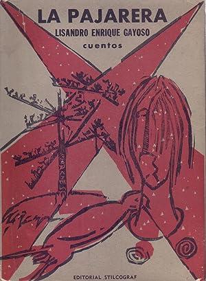LA PAJARERA ( CUENTOS ): Lisando Enrique Gayoso