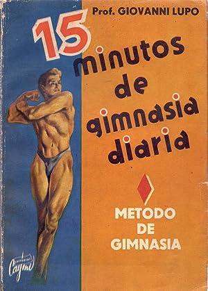15 MINUTOS DE GIMNASIA DIARIA ( Metodo de Gimnasia ): Profesor Giovanni Lupo
