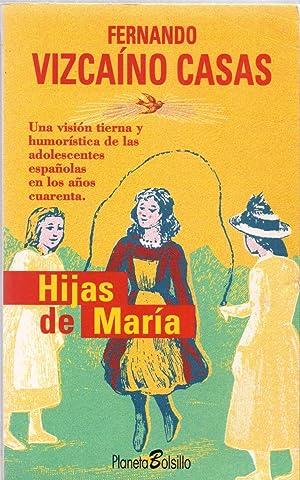 HIJAS DE MARIA - Una vision tierna: Fernando Vizcaino Casas