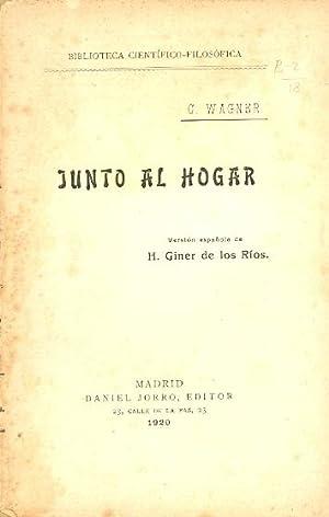 JUNTO AL HOGAR: C. Wagner(Version española de H. Giner de los Rios)