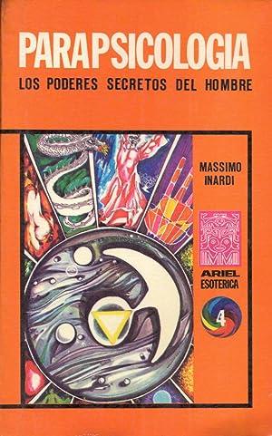 PARAPSICOLOGIA - LOS PODERES SECRETOS DEL HOMBRE: Massimo Inardi