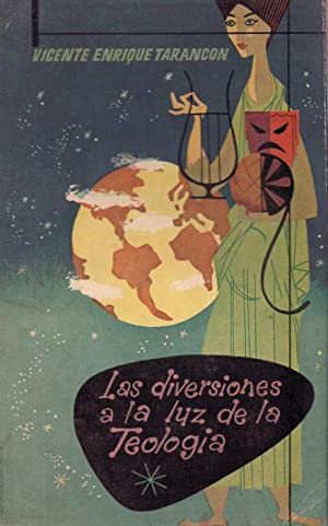 LAS DIVERSIONES A LA LUZ DE LA TEOLOGIA - Carta Pastoral: Dr. D. Vicente Enrique Tarancon (Obispo ...
