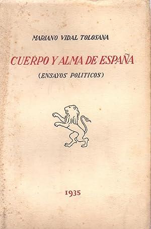 CUERPO Y ALMA DE ESPAÑA (ENSAYOS POLITICOS): Mariano Vidal Tolosana