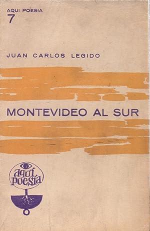 MONTEVIDEO AL SUR (POESIAS): Juan Carlos Legido