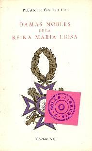 DAMAS NOBLES DE LA REINA MARIA LUISA: Pilar Leon Tello