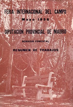 RESUMEN DE TRABAJOS - FERIA INTERNACIONAL DEL CAMPO MAYO 1956 - SERVICIO FORESTAL -: Diputacion ...