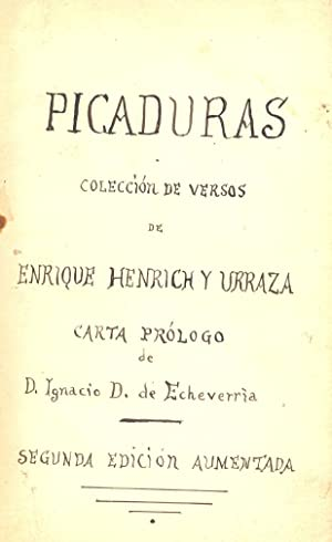 PICADURAS. COLECCION DE VERSOS.: Enrique Henrich y Urraza