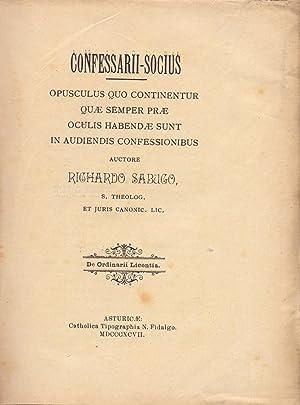 CONFESSARII-SOCIUS, pusculus quo continentur, quae semper prae, oculis habendae sunt, in audiendis ...