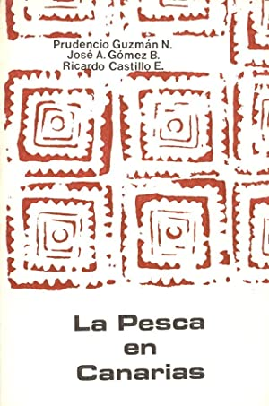 LA PESCA EN CANARIAS: Prudencio Guzman, Jose A. Gomez B. y Ricardo Castillo E.